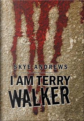 I Am Terry Walker by Skye Andrews