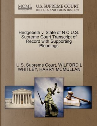 Hedgebeth V. State of N C U.S. Supreme Court Transcript of Record with Supporting Pleadings by Wilford L. Whitley
