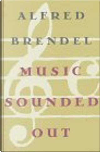 Music Sounded Out by Alfred Brendel