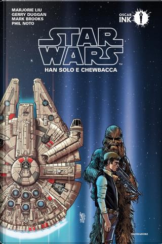 Star Wars: Han Solo e Chewbacca by Gerry Duggan, Marjorie Liu, Mark Brooks, Phil Noto