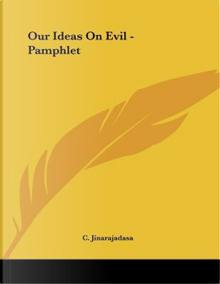 Our Ideas on Evil by C Jinarajadasa