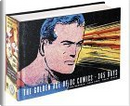 The Golden Age of DC Comics by Chip Kidd, Geoff Spear, Les Daniels