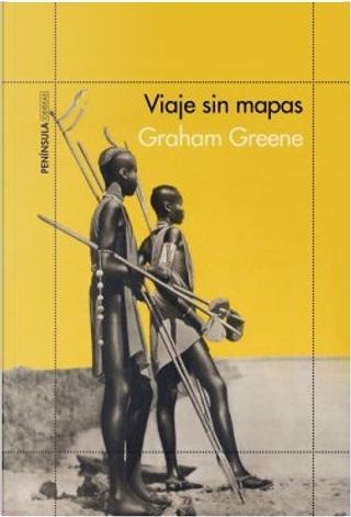 Viaje sin mapas by Graham Greene