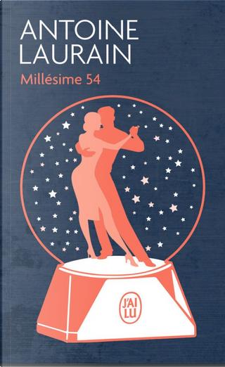 Millésime 54 by Antoine Laurain