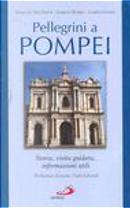 Pellegrini a Pompei by Alberto Bobbio, Loreta Somma, Mariano Del Preite