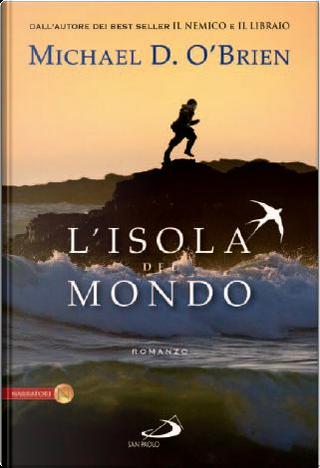 L'Isola del mondo by Michael D. O'Brien