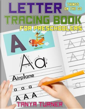 Letter Tracing Book for Preschoolers by Tanya Turner