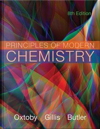 Principles of Modern Chemistry by David W. Oxtoby