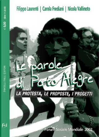 Le parole di Porto Alegre by Nicola Vallinoto, Filippo Laurenti, Carola Frediani
