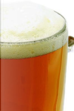 A Nice Frothy Mug of Beer Journal by Pen2paper