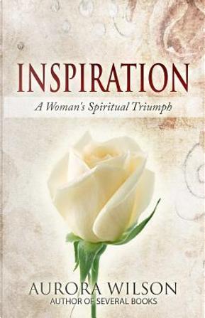 Inspiration by Aurora Wilson