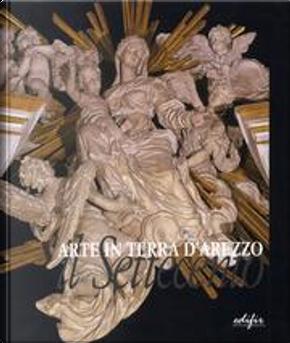 Arte in terra d'Arezzo