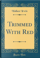 Trimmed With Red (Classic Reprint) by Wallace Irwin