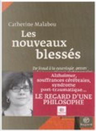 Les nouveaux blessés by Catherine Malabou