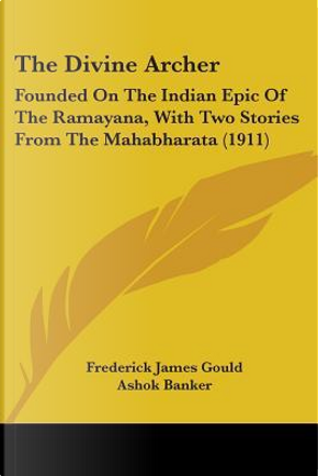 The Divine Archer by Frederick James Gould