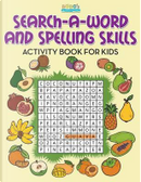 Search-A-Word and Spelling Skills Activity Book for Kids by Bobo's Children Activity Books