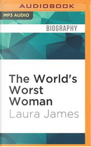 The World's Worst Woman by Laura James