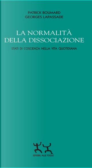 La normalità della dissociazione by Georges Lapassade, Patrick Boumard