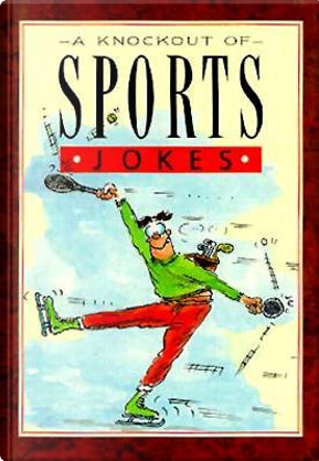 A Knockout of Sports Jokes by Bill Stott