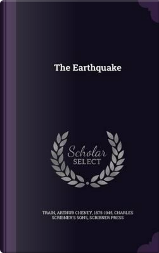 The Earthquake by Arthur Cheney Train