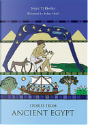 Stories from Ancient Egypt by Joyce Tyldesley