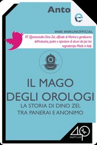 La storia di Dino Zei, tra Panerai e Anonimo by Antonio Dini