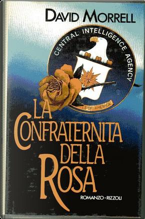 La confraternita della rosa by David Morrell
