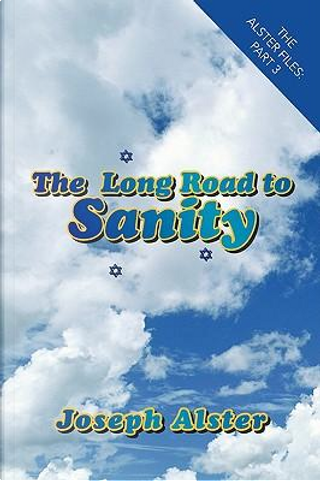 The Long Road to Sanity by Joseph Alster
