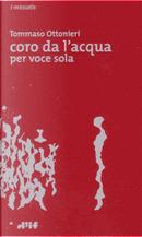 Coro da l'acqua per voce sola by Tommaso Ottonieri