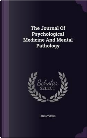 The Journal of Psychological Medicine and Mental Pathology by ANONYMOUS