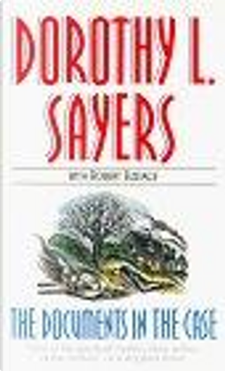 The Documents in the Case by Dorothy L. Sayers, Robert Eustace