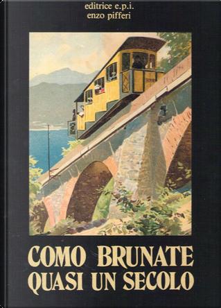 Como Brunate: quasi un secolo by Laura Tettamanzi