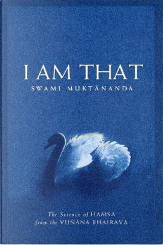 I Am That by Swami Muktananda
