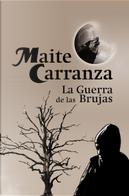 La guerra de las brujas by Maite Carranza