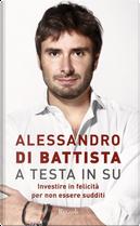 A testa in su by Alessandro Di Battista