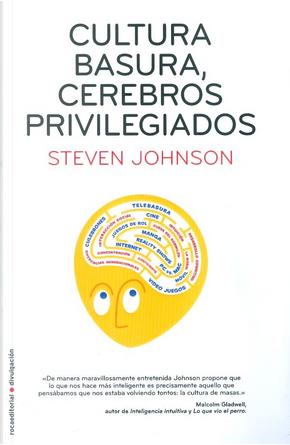 Cultura basura, cerebros privilegiados by Steven Johnson