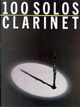 100 Solos Clarinet (Music) by Divers