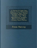 A Journal of Eight Days Journey from Portsmouth to Kingston Upon Thames by Jonas Hanway