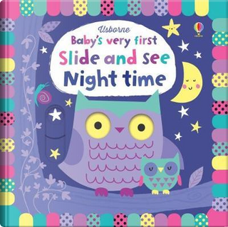 Baby's Very First Slide and See Night Time (Baby's Very First Books) by FIONA WATT
