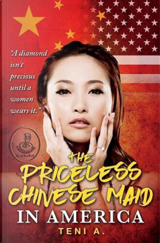 The priceless Chinese maid in America by Teni Abegunde
