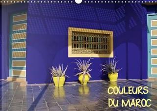 Couleurs du Maroc Calendrier Mural 2016 Din A3 Horizontal by Rollier J