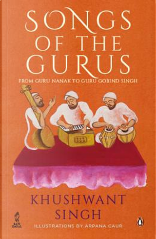 Songs of the Gurus by KHUSHWANT SINGH