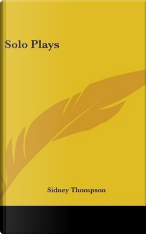Solo Plays by Sidney Thompson