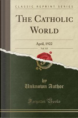 The Catholic World, Vol. 115 by Author Unknown