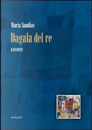 Dagala del re by Maria Sandias