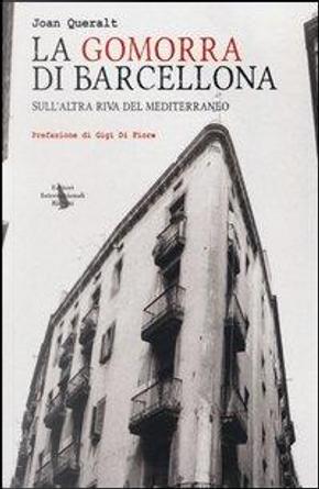 La Gomorra di Barcellona. Sull'altra riva del Mediterraneo by Joan Queralt