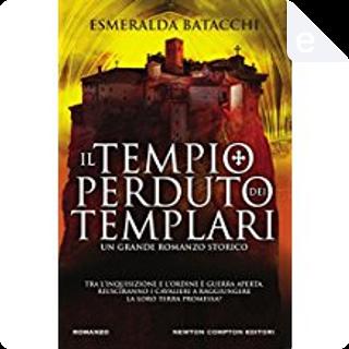 Il tempio perduto dei templari by Esmeralda Batacchi
