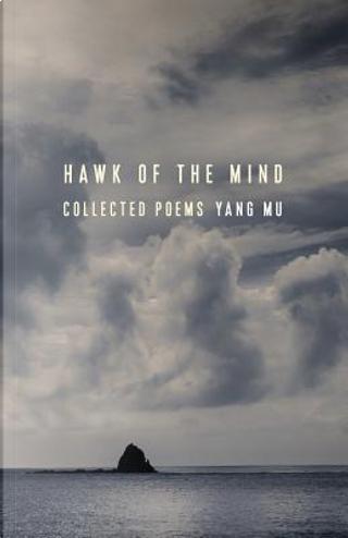 Hawk of the Mind by Yang Mu