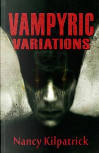 Vampyric Variations by Nancy Kilpatrick
