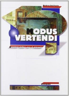 Modus vertendi. Versioni latine. Per il triennio delle Scuole superiori by Andrea Del Ponte